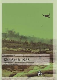 Słowiak Jarema Khe Sanh 1968 Amerykańskie i wietnamskie poszukiwania rozstrzygającej bitwy / wysyłka w 24h