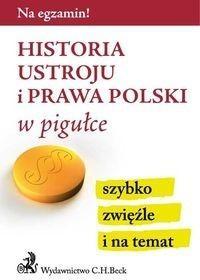 C.H. Beck Historia ustroju i prawa Polski w pigułce - C.H. Beck