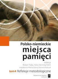 Wydawnictwo Naukowe Scholar Polsko-niemieckie miejsca pamięci Tom 4 - SCHOLAR