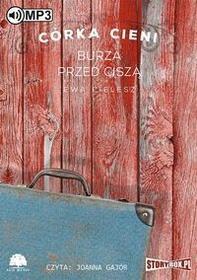 StoryBox.pl Córka Cieni Burza przed ciszą (audiobook CD) - Ewa Cielesz