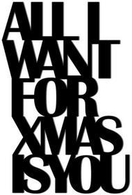 DekoSign Napis Na Ścianę All I Want For Xmas Czarny 56,0x39,5/Napis/GAT 1 AIW1-1