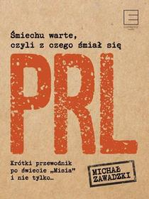 Śmiechu warte, czyli z czego śmiał się PRL - Michał Zawadzki