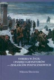 Śliwowska Wiktoria Syberia w życiu i pamięci Gieysztorów - zesłańców postyczniowych / wysyłka w 24h