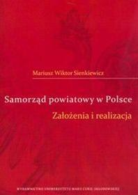 UMCS Wydawnictwo Uniwersytetu Marii Curie-Skłodows Sienkiewicz Mariusz Wiktor Samorząd powiatowy w Polsce Założenia i realizacja
