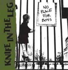 No Place For Boys Knife In The Leg