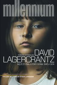 Mężczyzna który gonił swój cień. Millennium Tom 5 - David Lagercrantz