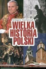 Wydawnictwo AA Grzegorz Kucharczyk Wielka Historia Polski. Wydanie 2016