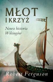 Dolnośląskie Młot i krzyż nowa historia wikingów - ROBERT FERGUSON