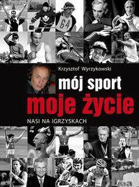 Pascal Krzysztof Wyrzykowski Mój sport moje życie