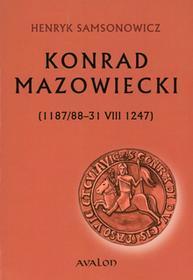 Konrad Mazowiecki 1187/88 31 VIII 1247)