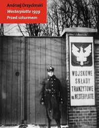 Westerplatte 1939 - Andrzej Drzycimski