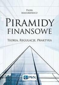 Wydawnictwo Naukowe PWN Piramidy finansowe - Piotr Masiukiewicz