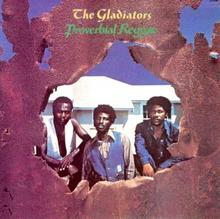 Proverbial Reggae The Gladiators