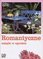 Romantyczne zakątki w ogrodzie Dorothee Waechter
