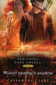 MAG Dary Anioła 4 Miasto upadłych aniołów - Cassandra Clare