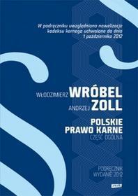 Znak Polskie prawo karne Część ogólna - Andrzej Zoll, Wróbel Włodzimier