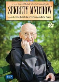Sekrety mnichów - Ojca Leona Knabita przepis na udane życie