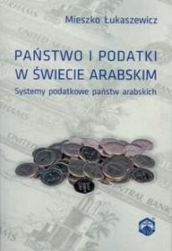 TNOiK  Towarzystwo Naukowe Organizacji i Kierowani Państwo i podatki w świecie arabskim. Systemy podatkowe państw arabskich