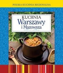 Olesiejuk Sp. z o.o. Polska kuchnia regionalna Kuchnia Warszawy i Mazowsza - Wydawnictwo Olesiejuk