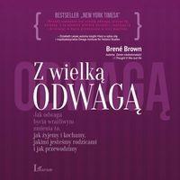 Laurum Brene Brown Z wielką odwagą. Audiobook