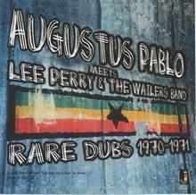 Pablo Augustus Augustus Pablo Meets Lee Perry & The Wailers Band - Rare Dubs 1970-1971. CD Pablo Augustus