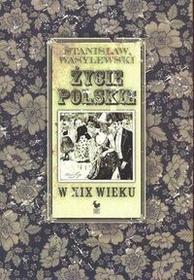 Iskry Życie polskie w XIX wieku - Stanisław Wasylewski