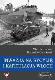 Napoleon V Inwazja na Sycylię i kapitulacja Włoch - Garland Albert N., McGaw Smyth Howard