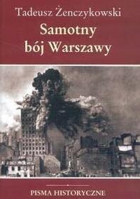 Żenczykowski Tadeusz Samotny bój Warszawy