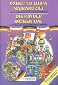 Dzieci to lubią najbardziej. Wydanie dwujęzyczne polsko-niemieckie - Praca zbiorowa