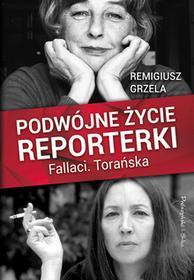 PODWÓJNE ŻYCIE REPORTERKI FALLACI TORAŃSKA Remigiusz Grzela