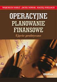 Difin Wojciech Naruć, Jacek Nowak, Maciej Wieloch Operacyjne planowanie finansowe