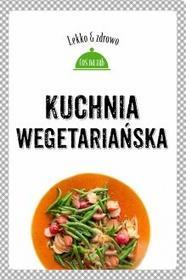 Buchmann / GW Foksal Kuchnia wegetariańska, Lekko i zdrowo - MARTA DOBROWOLSKA-KIERYŁ, Justyna Mrowiec