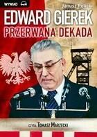 Edward Gierek przerwana dekada książka audio CD Janusz Rolicki