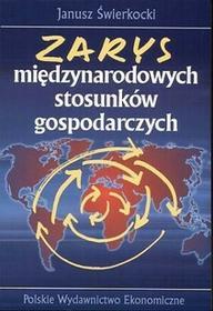 Zarys międzynarodowych stosunków gospodarczych - Janusz Świerkocki