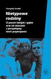 Nietypowe rodziny. O parach lesbijek i gejów oraz ich dzieciach z perspektywy teorii przywiązania