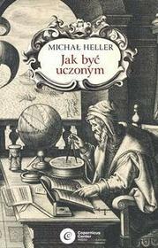 Jak być uczonym - Michał Heller