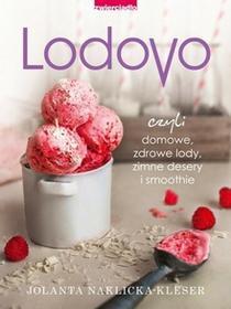 Zwierciadło Lodovo. Czyli domowe zdrowe lody, zimne desery i smoothie - Jolanta Naklicka-Kleser