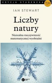 Copernicus Center Press Liczby natury. Nierealna rzeczywistość matematycznej wyobraźni. Wyd. 3 - Ian Stewart