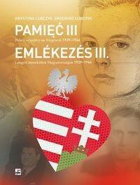 Rytm Oficyna Wydawnicza Grzegorz Łubczyk, Krystyna Łubczyk Pamięć III. Polscy uchodźcy na Węgrzech 1939–1946