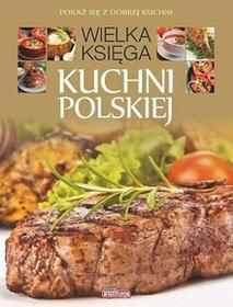 Dragon Wielka księga kuchni polskiej - Dragon