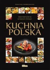 Dragon Kuchnia polska. Zbiór pomysłów na wyśmienite potrawy - Dragon