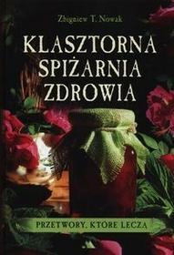 Wydawnictwo AA Klasztorna spiżarnia zdrowia - Zbigniew T. Nowak