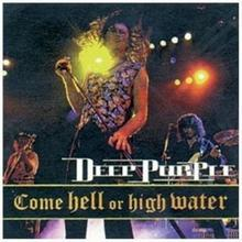 Come Hell Or High Water CD) Deep Purple