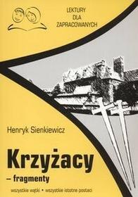 BEL Krzyżacy fragmenty Lektury dla zapracowanych - Henryk Sienkiewicz
