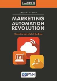 BŁAŻEWICZ GRZEGORZ Marketing Automation Revolution / wysyłka w 24h