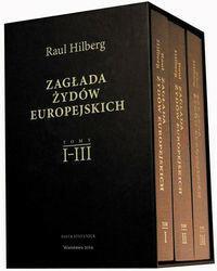 Centrum Badań nad Zagładą Żydów Zagłada Żydów Europejskich - Raul Hilberg