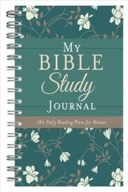Barbour Pub Inc My Bible Study Journal: 180 Bible Readings for Women