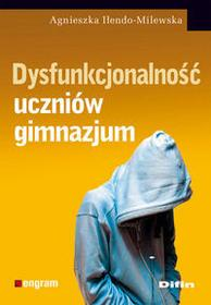 Dysfunkcjonalność uczniów gimnazjum - Agnieszka Iłendo-Milewska