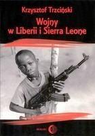 Wojny w Liberii i Sierra Leone 1989-2002) Geneza przebieg i następstwa Krzysztof Trzciński