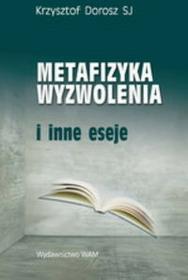 WAM Metafizyka wyzwolenia Krzysztof Dorosz
